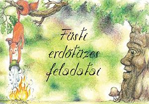 Füsti erdőtüzes feladatai